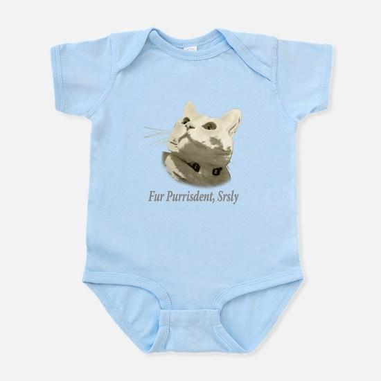 Fur President, Srsly Infant Bodysuit
