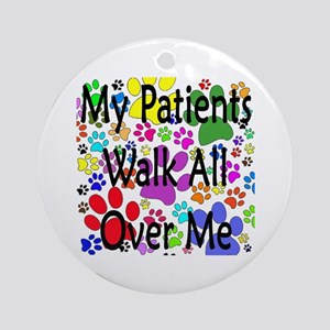 My Patients Walk All Over Me (Veterinary) Ornament