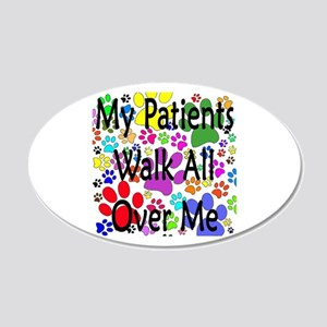 My Patients Walk All Over Me (Veterinary) 20x12 Ov