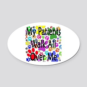 My Patients Walk All Over Me (Veterinary) Oval Car