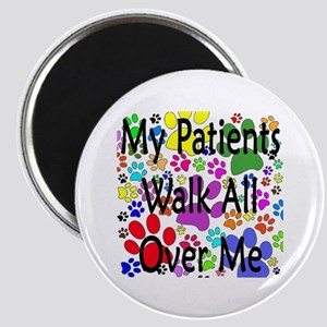 My Patients Walk All Over Me (Veterinary) Magnet