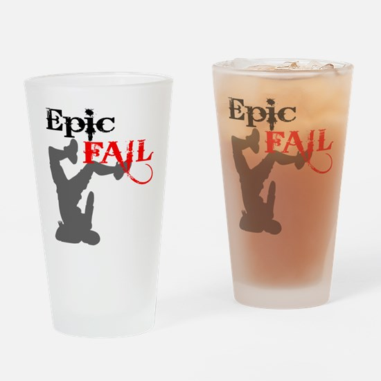 Epic Fail Type 2 Drinking Glass