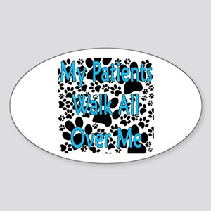 My Patients Walk All Over Me (Veterinary) Sticker