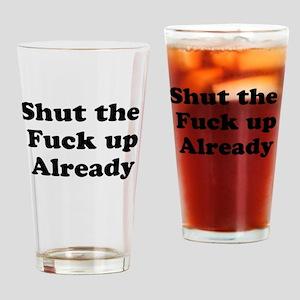 Shut the fuck up Drinking Glass