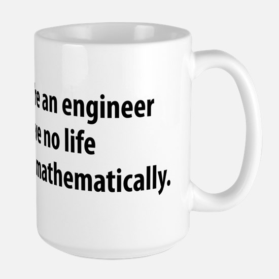 You're An Engineer Large Mug