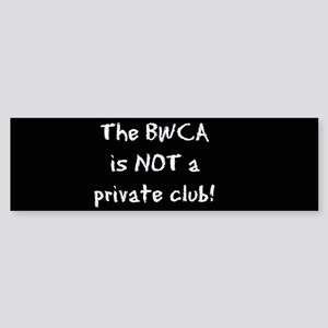 Not a private club Bumper Stickerwhite/black