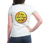 Image on Back: I Am Not Your Bitch Ringer T-Shirt