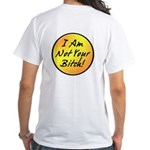 Image on Back: Not Your Bitch - White T-Shirt