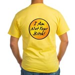 Image on Back - Not Your Bitch - Yellow T-Shirt
