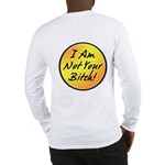 Image on Back - Not Your Bitch Long Sleeve T-Shirt