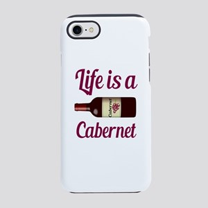Life is a Cabernet Wine Quote iPhone 7 Tough Case
