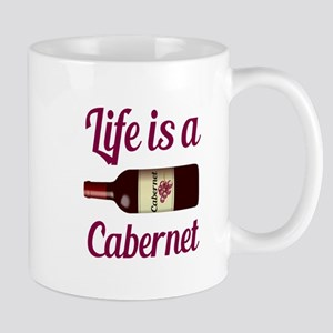 Life is a Cabernet Wine Quote Mugs