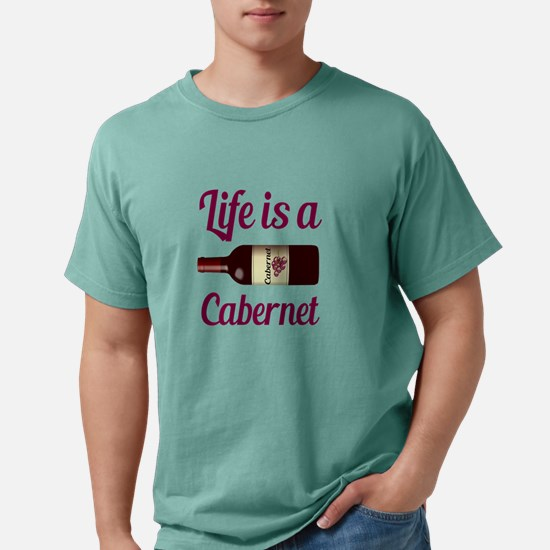 Life is a Cabernet Wine Quote Mens Comfort Colors