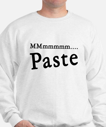 I Eat Paste Mmmmm Sweatshirt