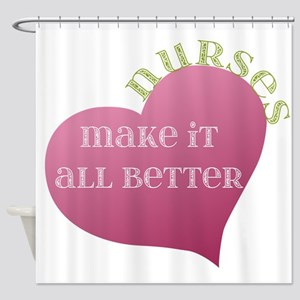 Nurses make it All Better Shower Curtain
