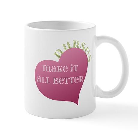 Nurses make it All Better Mug