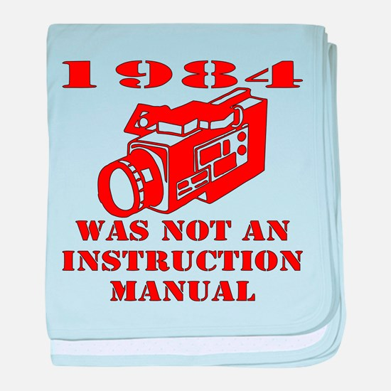 1984 Was Not A Manual baby blanket