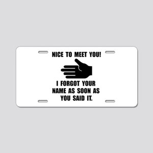 Forgot Your Name Aluminum License Plate