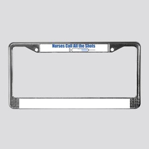 Nurses call all the Shots! License Plate Frame