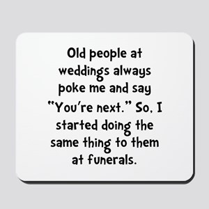Old People Funerals Mousepad