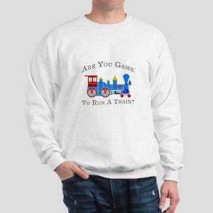 Game To Run A Train - Sweatshirt