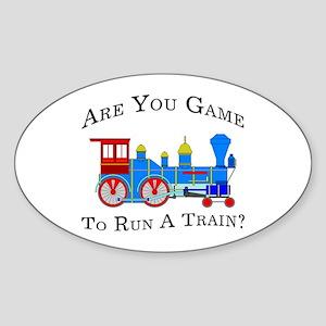 Game To Run A Train - Oval Sticker