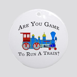 Game To Run A Train - Ornament (Round)