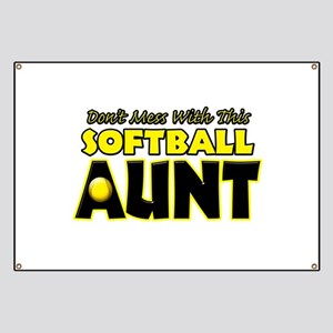Dont Mess With This Softball Aunt Banner