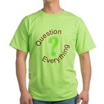 """Question Everything"" Green T-Shirt"
