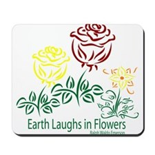 Earth Laughs In Flowers color Mousepad