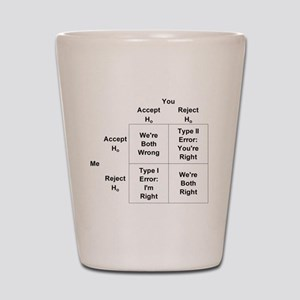 Type I and II Errors Shot Glass