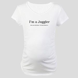 Im a Juggler Maternity T-Shirt