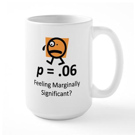Feeling Marginally Significant? Large Mug