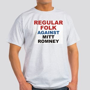 REGULAR FOLK against Mitt Romney T-Shirt