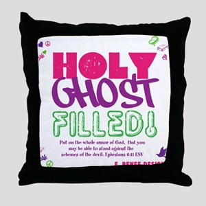 HOLY GHOST FILLED! Throw Pillow
