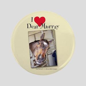 "I Heart Dear Murray Logo 3.5"" Button"