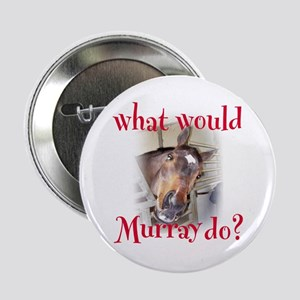 """What Would Murray Do 2.25"""" Button"""