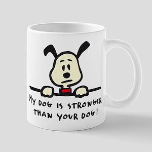 my dog is stronger than your dog Mug