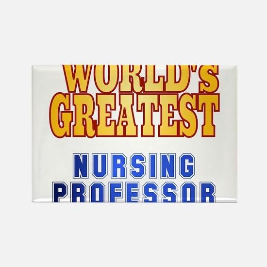 World's Greatest Nursing Professor Rectangle Magne