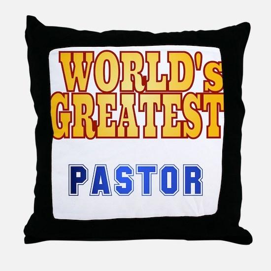 World's Greatest Pastor Throw Pillow