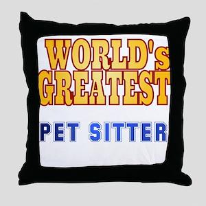 World's Greatest Pet Sitter Throw Pillow
