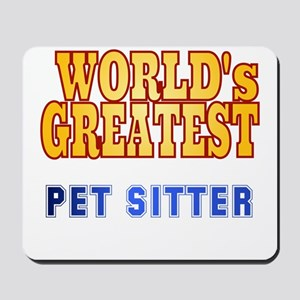 World's Greatest Pet Sitter Mousepad