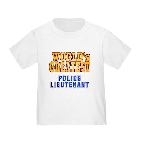 World's Greatest Police Lieutenant Toddler T-Shirt