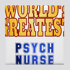 World's Greatest Psych Nurse Tile Coaster