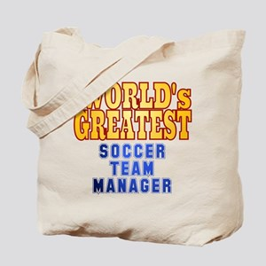 World's Greatest Soccer Team Manager Tote Bag