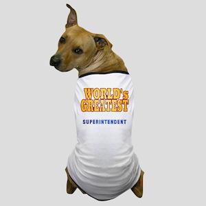 World's Greatest Superintendent Dog T-Shirt