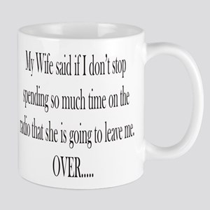 My Wife said Mug