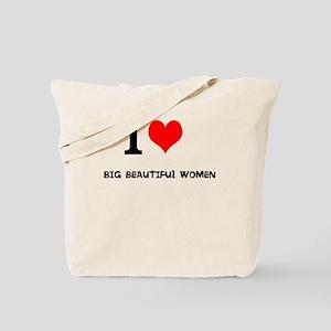 I love Big Beautiful Women Tote Bag