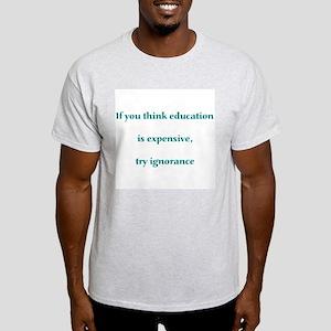 If you think  Ash Grey T-Shirt
