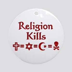 Religion Kills Ornament (Round)